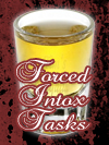 FORCED INTOXICATION tasks